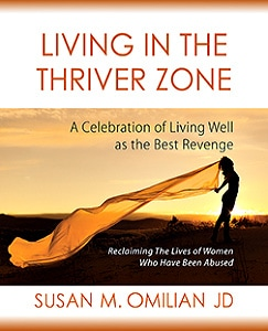 Living in the Thriver Zone by Susan Omilian